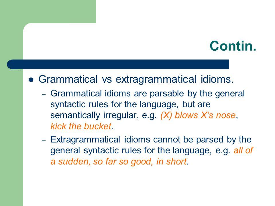 Contin. Grammatical vs extragrammatical idioms.