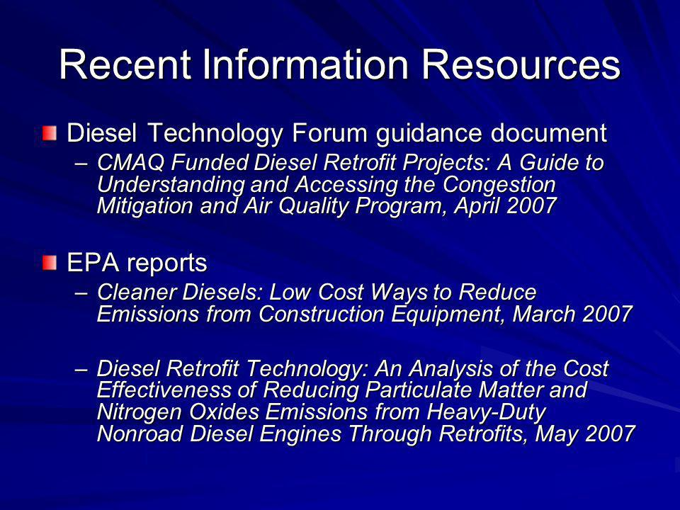 Recent Information Resources Diesel Technology Forum guidance document –CMAQ Funded Diesel Retrofit Projects: A Guide to Understanding and Accessing t