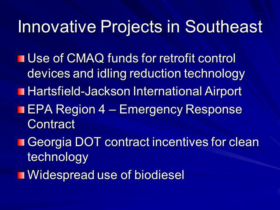 Innovative Projects in Southeast Use of CMAQ funds for retrofit control devices and idling reduction technology Hartsfield-Jackson International Airpo