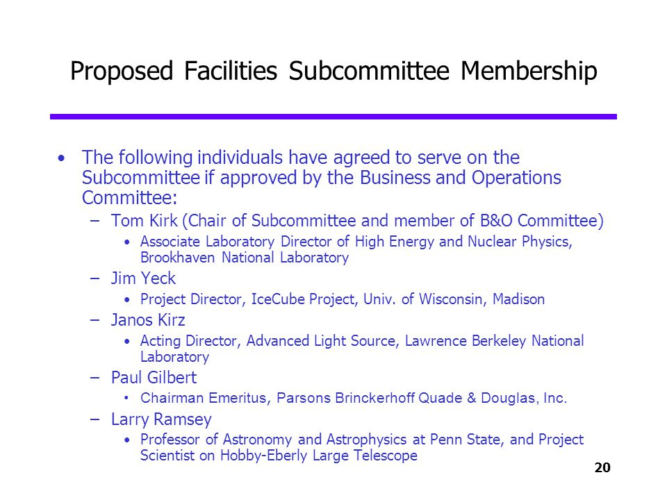 20 Proposed Facilities Subcommittee Membership The following individuals have agreed to serve on the Subcommittee if approved by the Business and Oper