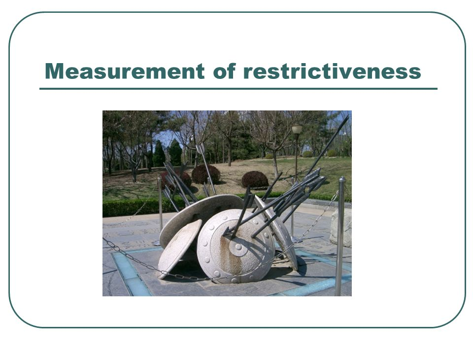 Measurement of restrictiveness