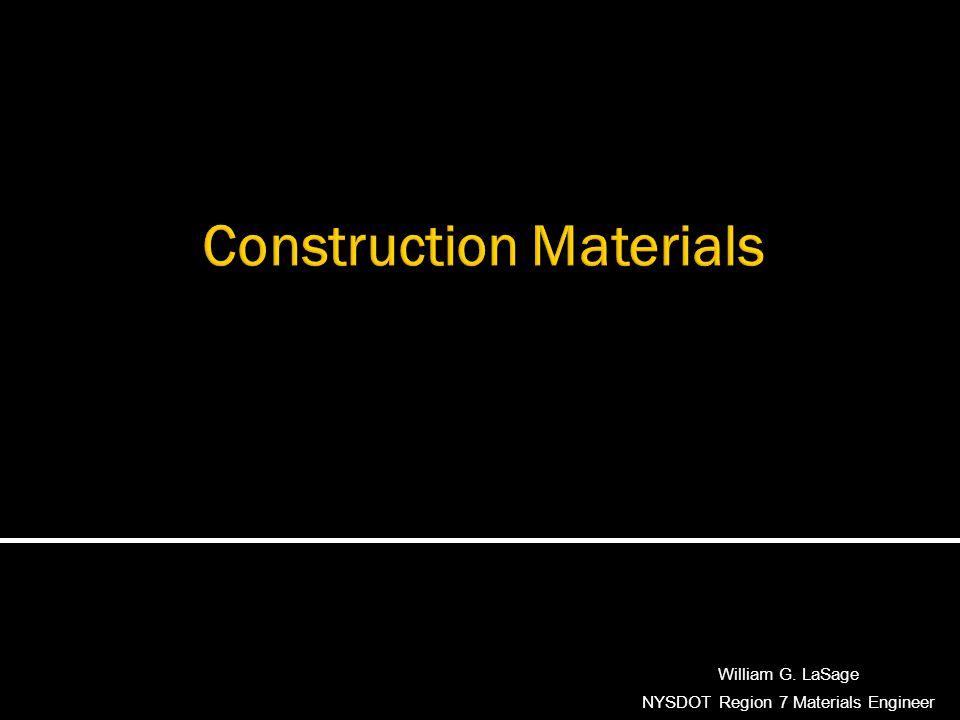 William G. LaSage NYSDOT Region 7 Materials Engineer