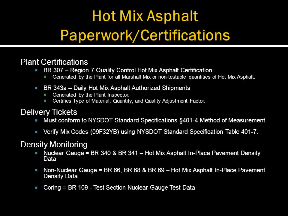 Plant Certifications BR 307 – Region 7 Quality Control Hot Mix Asphalt Certification Generated by the Plant for all Marshall Mix or non-testable quant