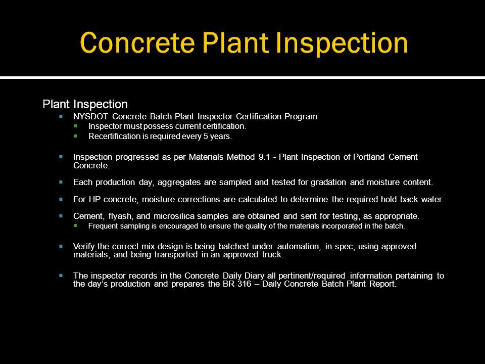 Plant Inspection NYSDOT Concrete Batch Plant Inspector Certification Program Inspector must possess current certification. Recertification is required