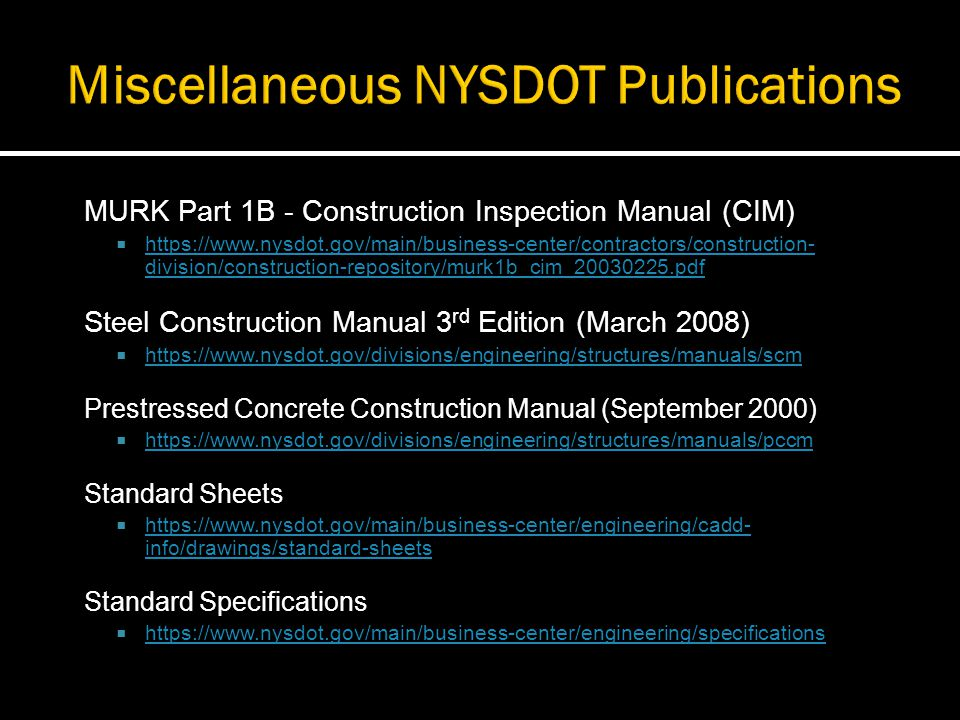 MURK Part 1B - Construction Inspection Manual (CIM) https://www.nysdot.gov/main/business-center/contractors/construction- division/construction-reposi