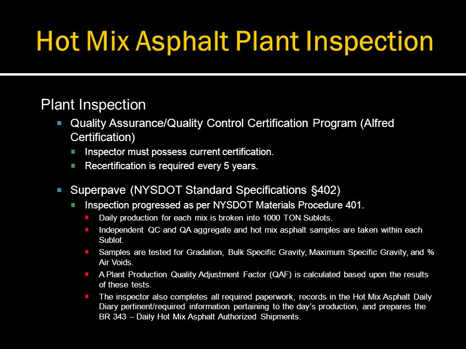 Plant Inspection Quality Assurance/Quality Control Certification Program (Alfred Certification) Inspector must possess current certification. Recertif