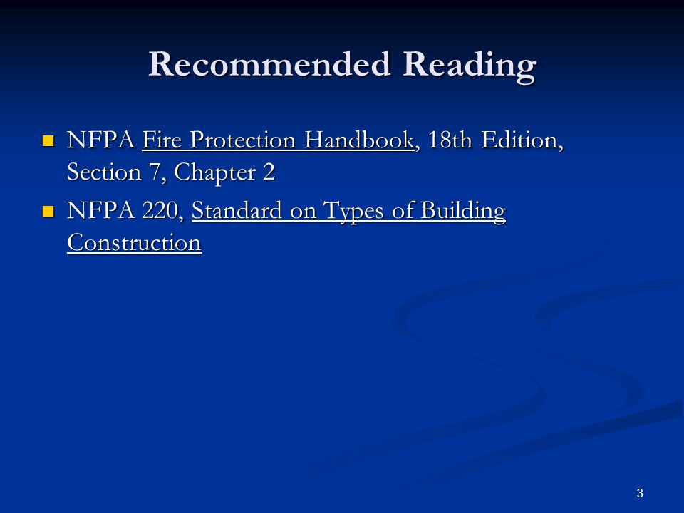 3 Recommended Reading NFPA Fire Protection Handbook, 18th Edition, Section 7, Chapter 2 NFPA Fire Protection Handbook, 18th Edition, Section 7, Chapte