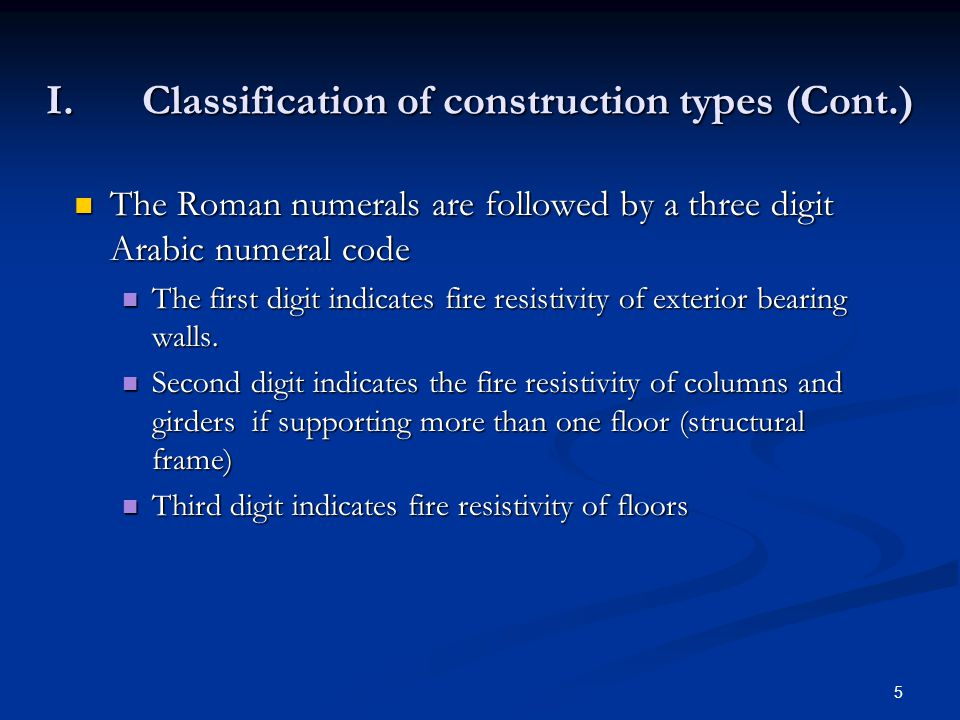 5 I.Classification of construction types (Cont.) The Roman numerals are followed by a three digit Arabic numeral code The Roman numerals are followed