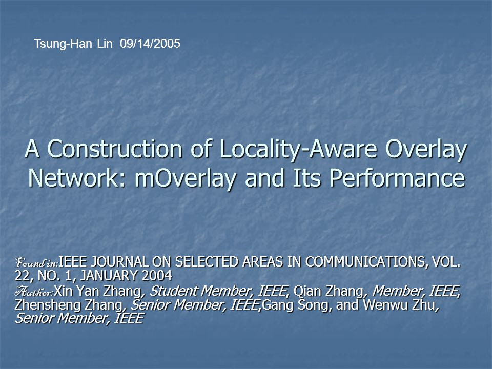 A Construction of Locality-Aware Overlay Network: mOverlay and Its Performance Found in: IEEE JOURNAL ON SELECTED AREAS IN COMMUNICATIONS, VOL.