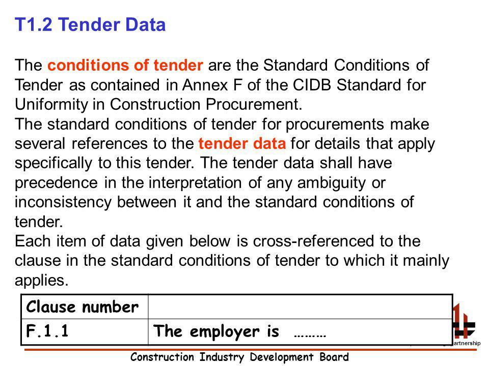 Construction Industry Development Board development through partnership T1.2 Tender Data The conditions of tender are the Standard Conditions of Tende