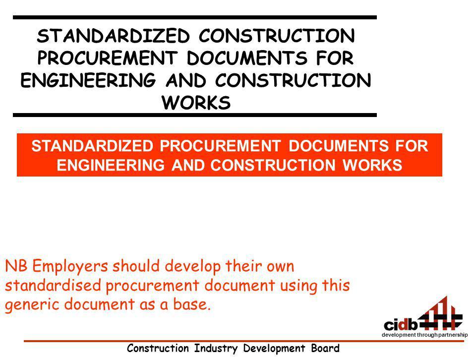 Construction Industry Development Board development through partnership STANDARDIZED CONSTRUCTION PROCUREMENT DOCUMENTS FOR ENGINEERING AND CONSTRUCTI