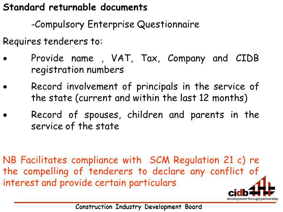 Construction Industry Development Board development through partnership Standard returnable documents -Compulsory Enterprise Questionnaire Requires te