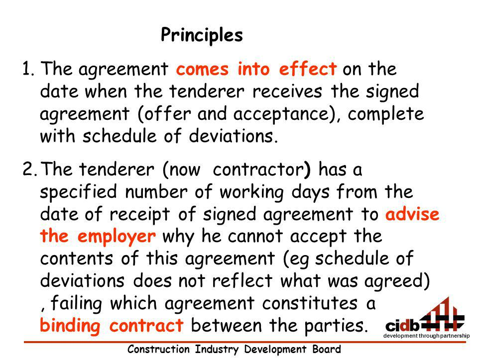 Construction Industry Development Board development through partnership 1.The agreement comes into effect on the date when the tenderer receives the s