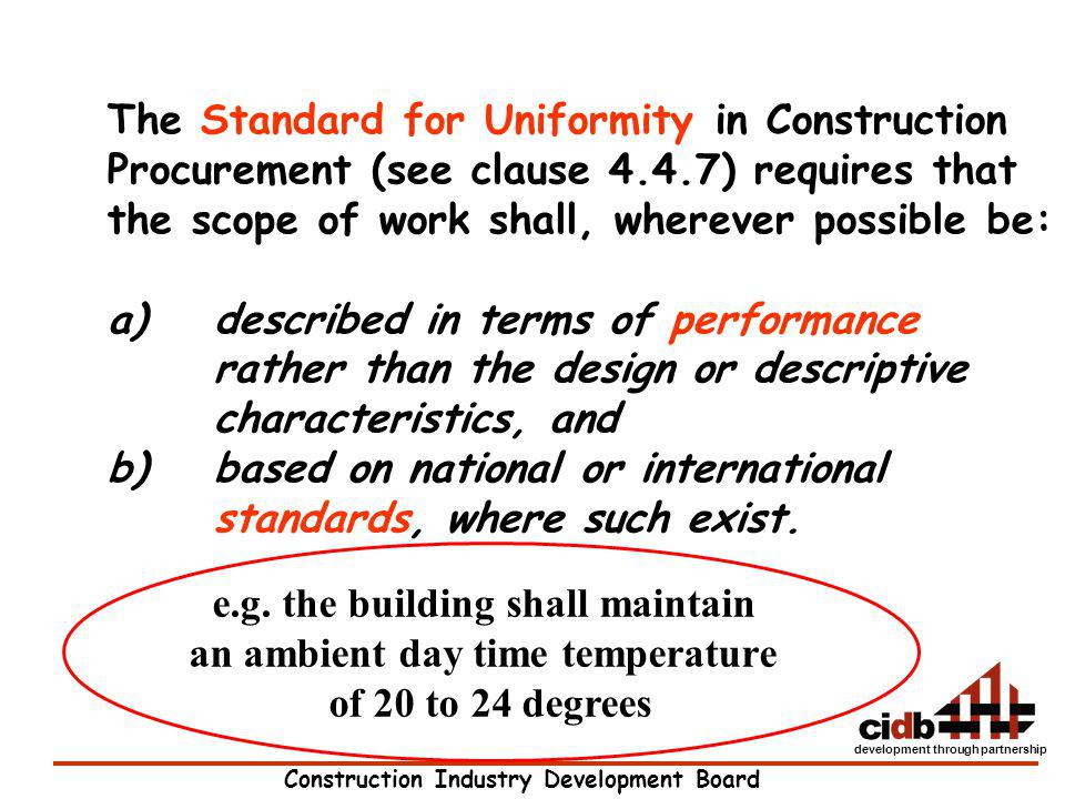 Construction Industry Development Board development through partnership The Standard for Uniformity in Construction Procurement (see clause 4.4.7) req