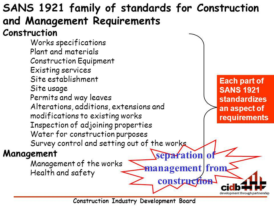 Construction Industry Development Board development through partnership SANS 1921 family of standards for Construction and Management Requirements Con