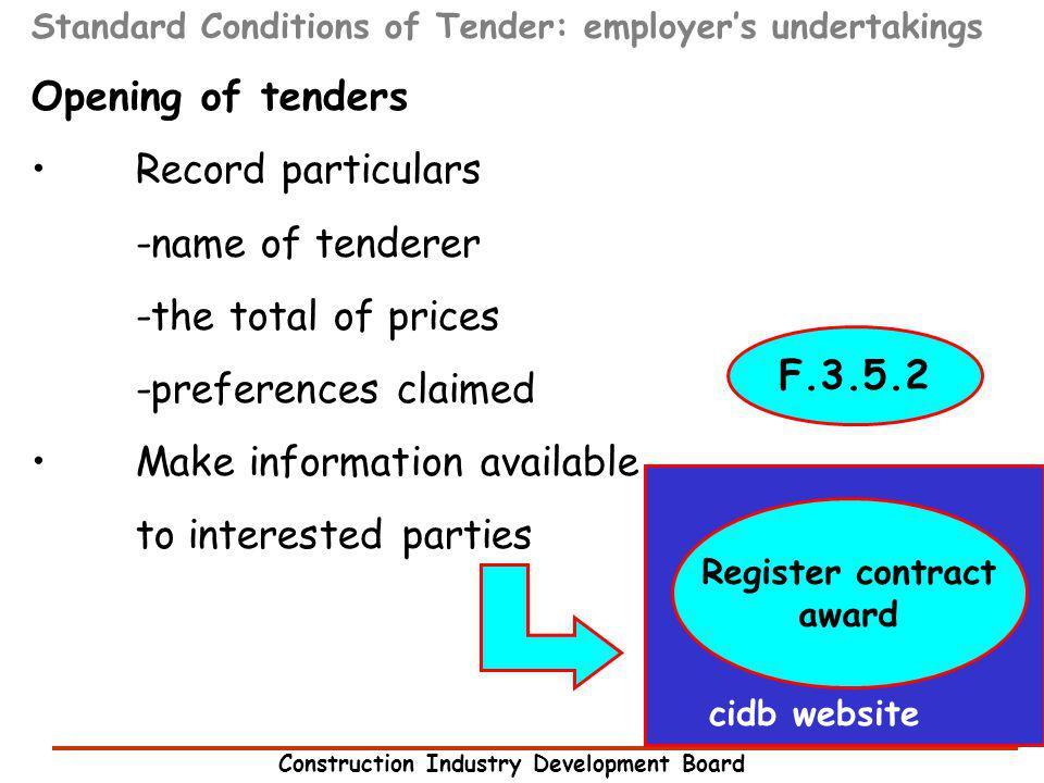 Construction Industry Development Board development through partnership Standard Conditions of Tender: employers undertakings Opening of tenders Recor
