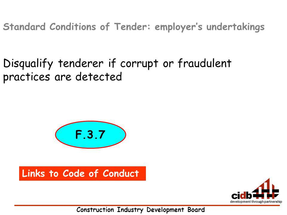 Construction Industry Development Board development through partnership Standard Conditions of Tender: employers undertakings Disqualify tenderer if c