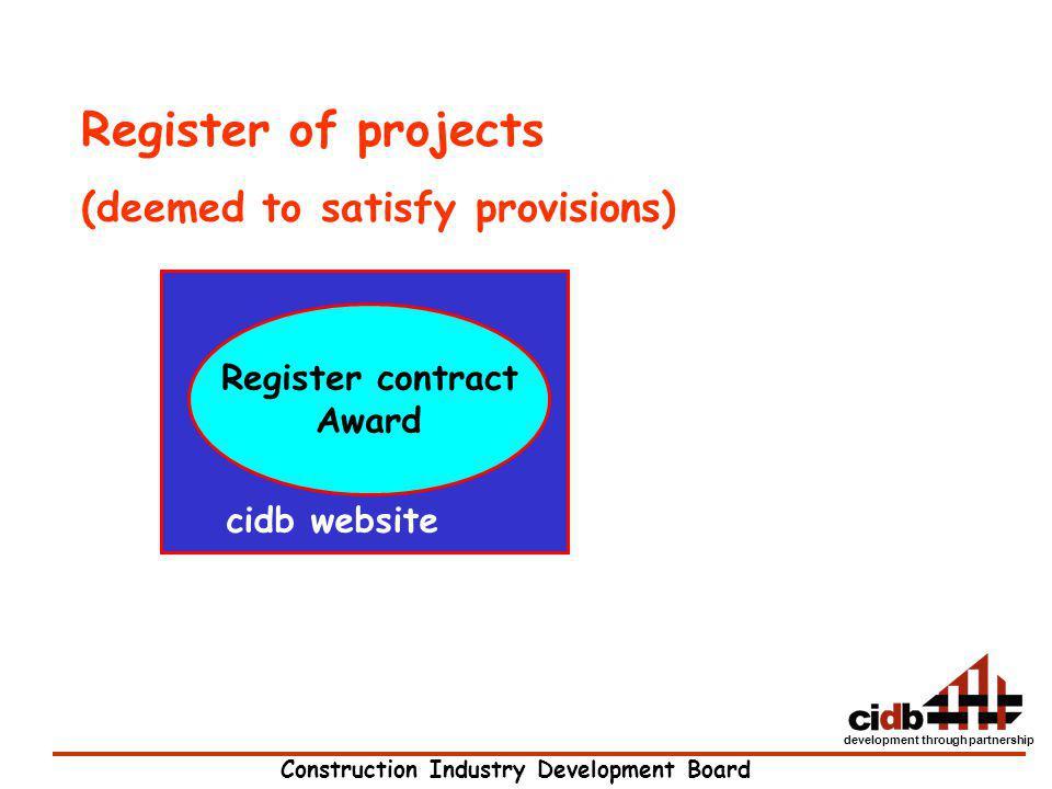 Construction Industry Development Board development through partnership Register contract Award cidb website Register of projects (deemed to satisfy p