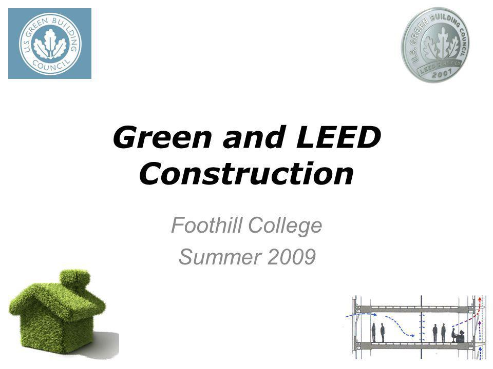 Green and LEED Construction Foothill College Summer 2009