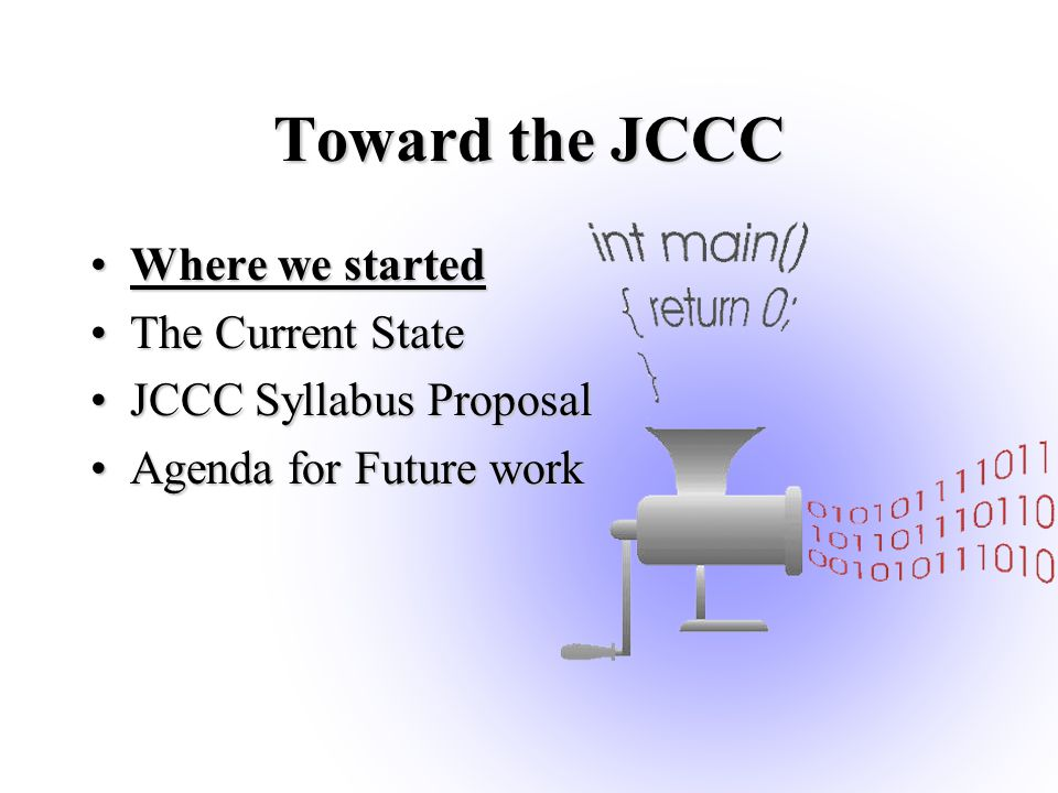Toward the JCCC Where we startedWhere we started The Current StateThe Current State JCCC Syllabus ProposalJCCC Syllabus Proposal Agenda for Future workAgenda for Future work