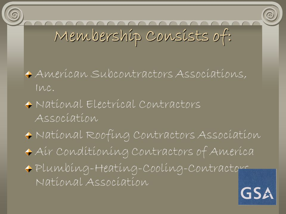 Membership Consists of: Membership Consists of: American Subcontractors Associations, Inc. National Electrical Contractors Association National Roofin