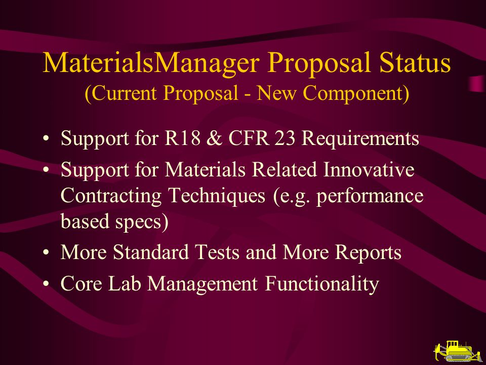 Support for R18 & CFR 23 Requirements Support for Materials Related Innovative Contracting Techniques (e.g.