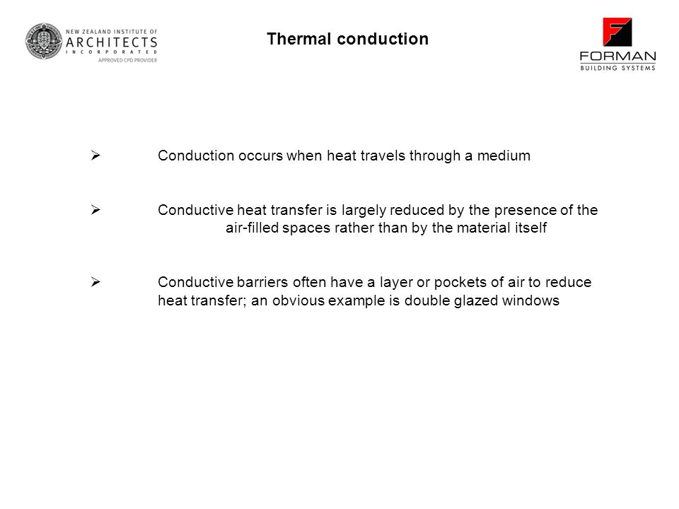 Thermal conduction Conduction occurs when heat travels through a medium Conductive heat transfer is largely reduced by the presence of the air-filled spaces rather than by the material itself Conductive barriers often have a layer or pockets of air to reduce heat transfer; an obvious example is double glazed windows