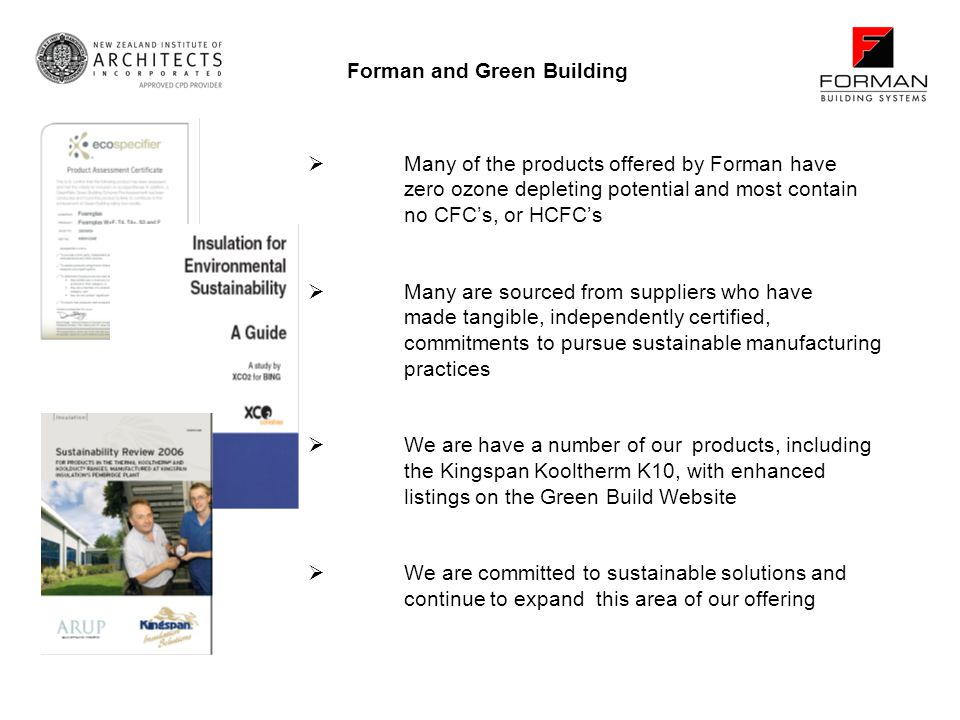 Many of the products offered by Forman have zero ozone depleting potential and most contain no CFCs, or HCFCs Many are sourced from suppliers who have