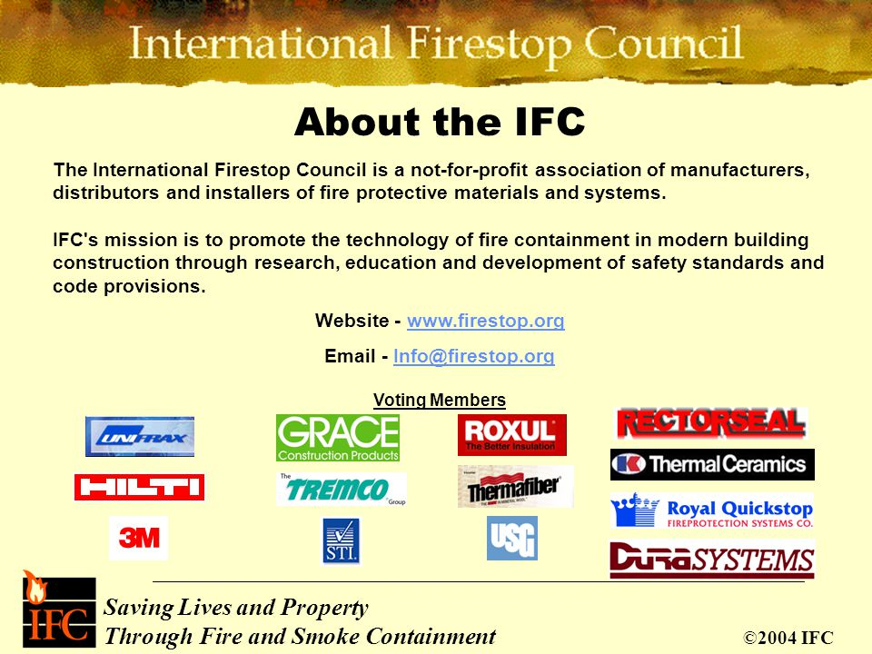Saving Lives and Property Through Fire and Smoke Containment ©2004 IFC Fluted Deck with Sprayed-On Fireproofing Concrete Fireproofing Firestop Spray Mineral Wool Packing Fire Rated Block Wall Wall Parallel to Flutes Firestop Spray Fireproofing Mineral Wool Packing Concrete Wall Perpendicular to Flutes