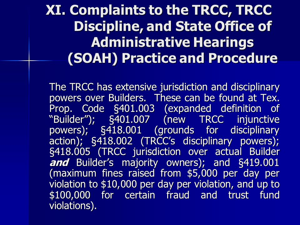 XI. Complaints to the TRCC, TRCC Discipline, and State Office of Administrative Hearings (SOAH) Practice and Procedure The TRCC has extensive jurisdic