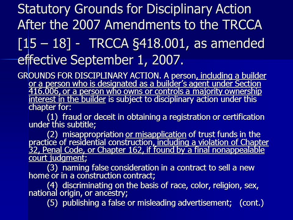 Statutory Grounds for Disciplinary Action After the 2007 Amendments to the TRCCA [15 – 18] - TRCCA §418.001, as amended effective September 1, 2007. G