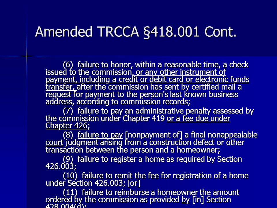 Amended TRCCA §418.001 Cont. (6) failure to honor, within a reasonable time, a check issued to the commission, or any other instrument of payment, inc