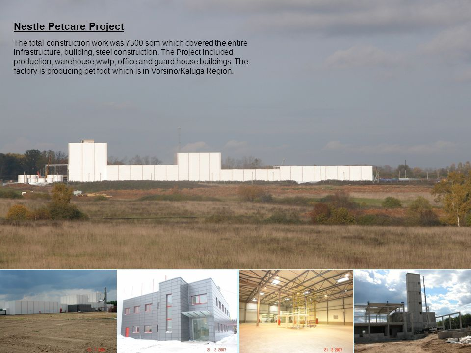 Nestle Petcare Project The total construction work was 7500 sqm which covered the entire infrastructure, building, steel construction.