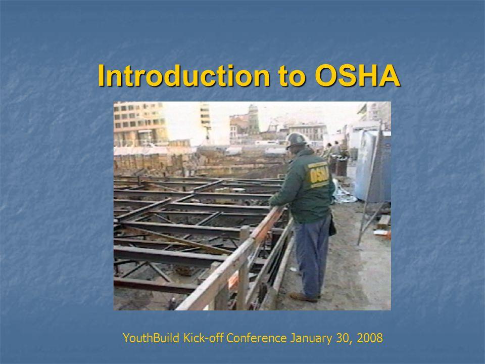 Introduction to OSHA YouthBuild Kick-off Conference January 30, 2008