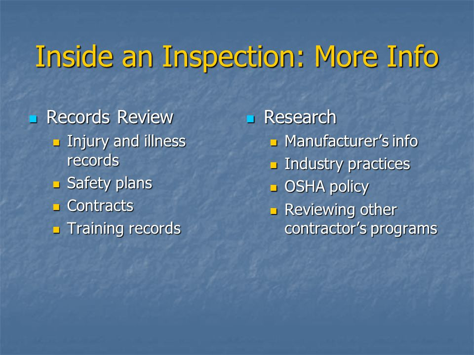 Inside an Inspection: More Info Records Review Records Review Injury and illness records Injury and illness records Safety plans Safety plans Contract