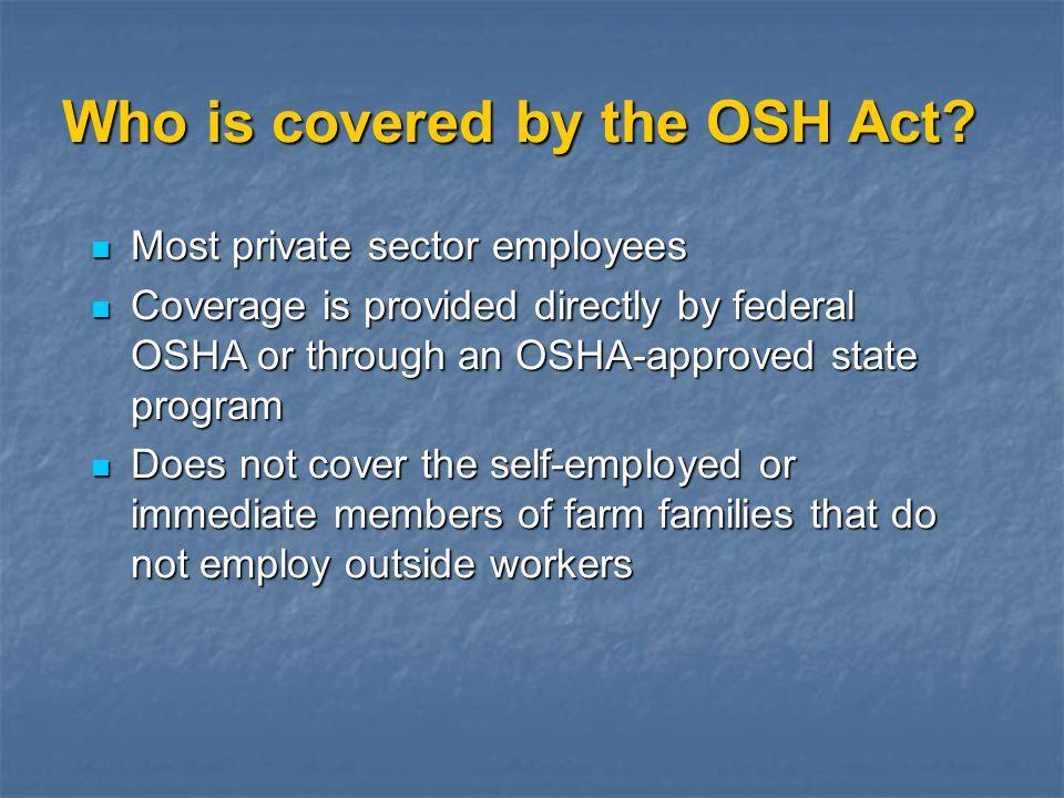 OSHA Standards OSHA develops and enforces standards that employers must follow.