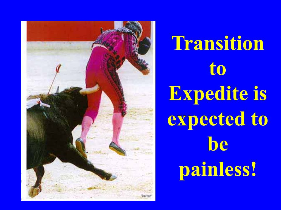 Transition to Expedite is expected to be painless!