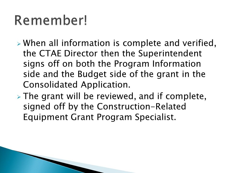 When all information is complete and verified, the CTAE Director then the Superintendent signs off on both the Program Information side and the Budget side of the grant in the Consolidated Application.