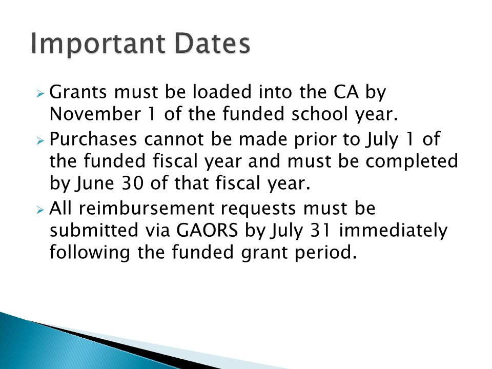 Grants must be loaded into the CA by November 1 of the funded school year.