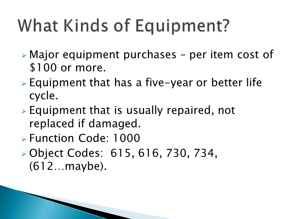 Major equipment purchases – per item cost of $100 or more.