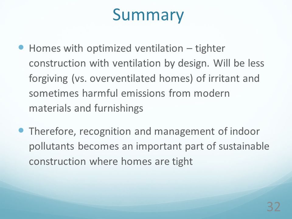 Summary Homes with optimized ventilation – tighter construction with ventilation by design.