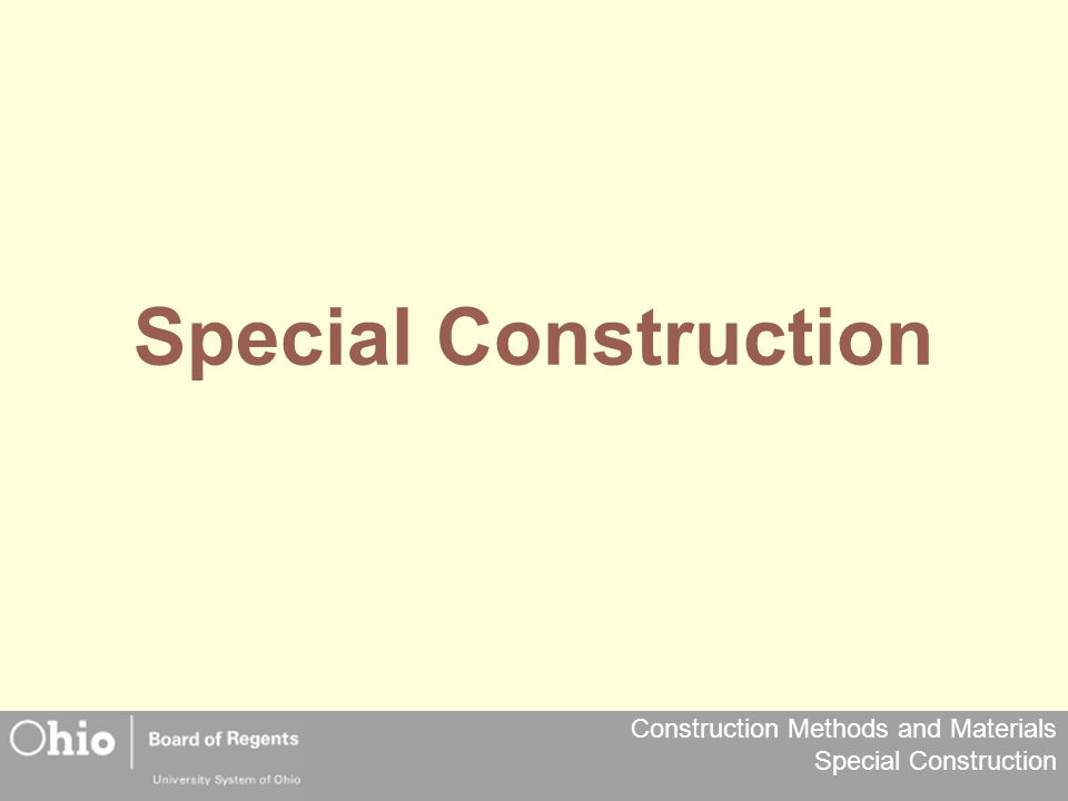 Construction Methods and Materials Special Construction Special Construction