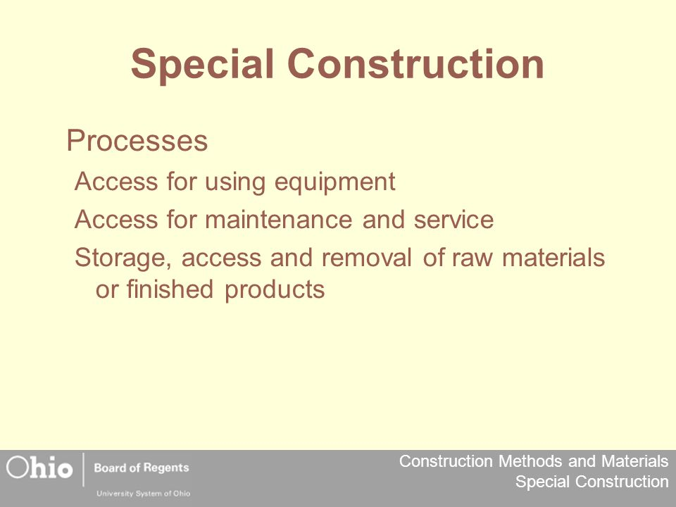 Construction Methods and Materials Special Construction Special Construction Processes Access for using equipment Access for maintenance and service S