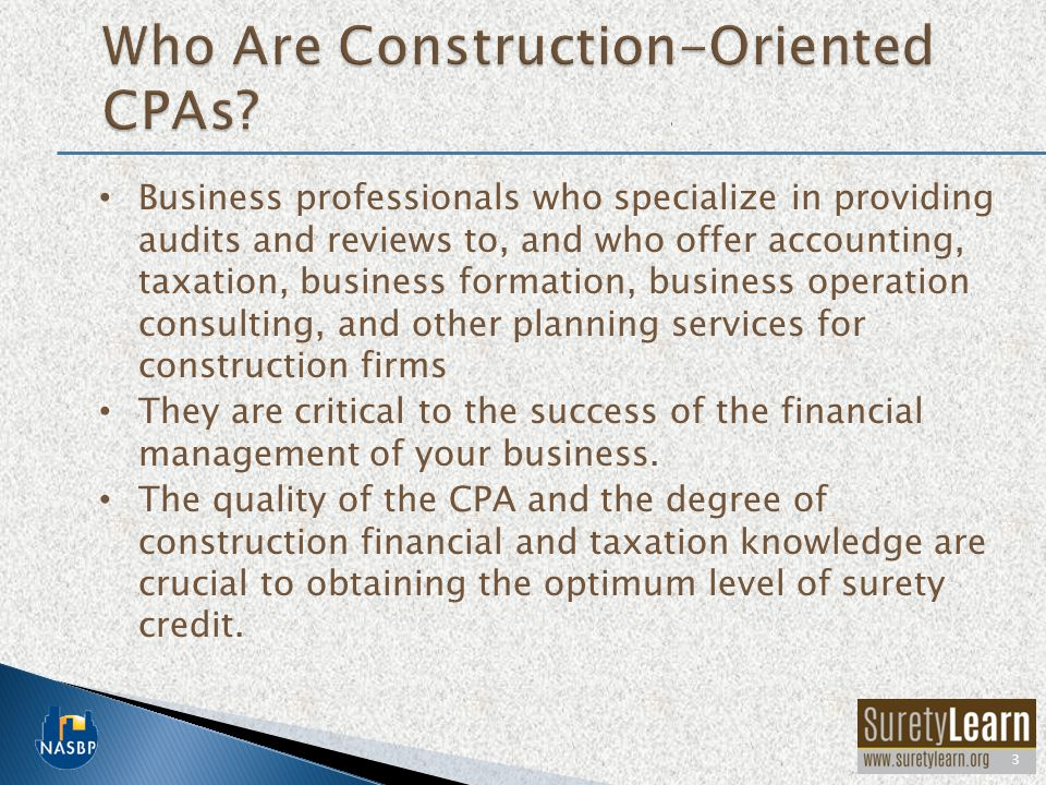 Business professionals who specialize in providing audits and reviews to, and who offer accounting, taxation, business formation, business operation consulting, and other planning services for construction firms They are critical to the success of the financial management of your business.