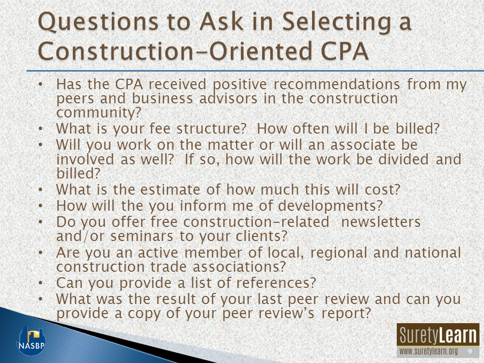 Has the CPA received positive recommendations from my peers and business advisors in the construction community? What is your fee structure? How often