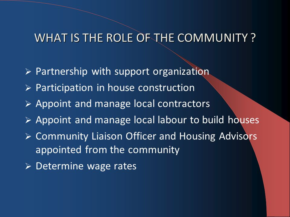 WHAT IS THE ROLE OF THE COMMUNITY .