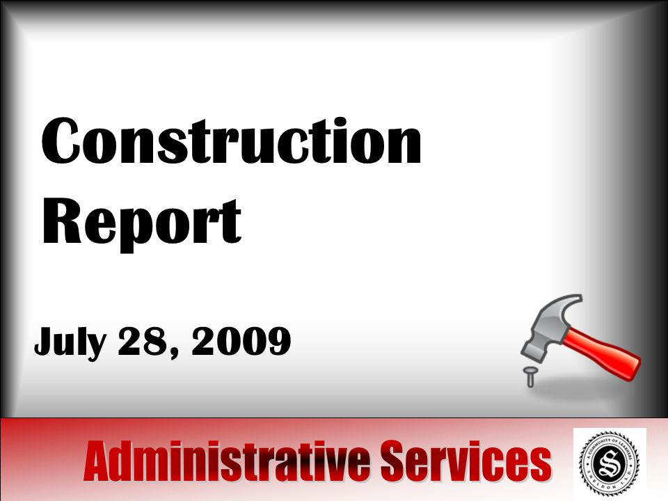 Construction Report July 28, 2009
