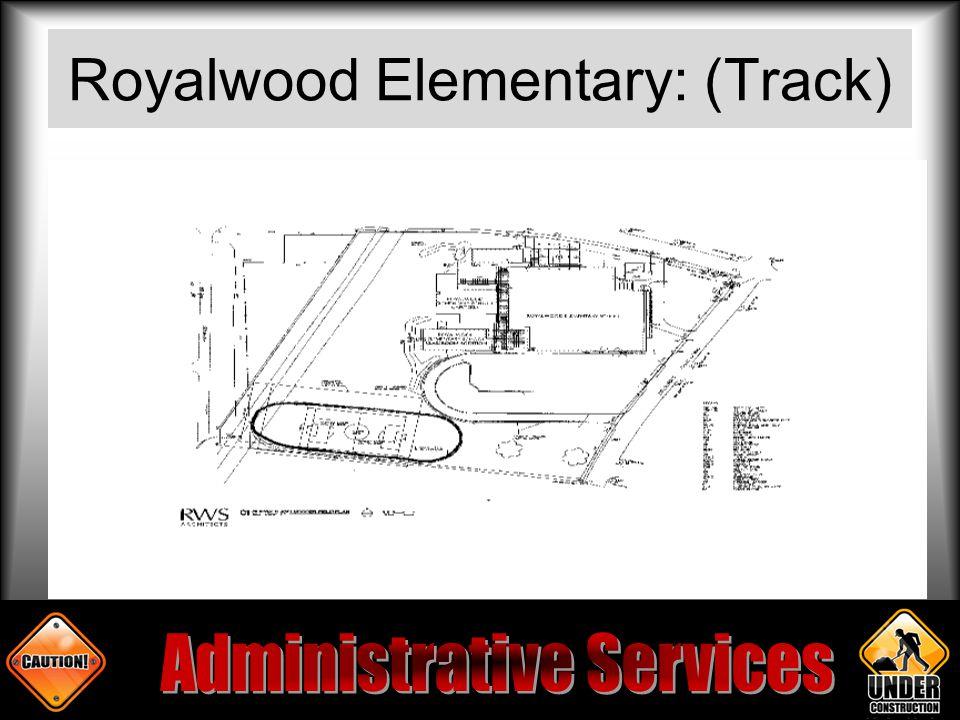 Royalwood Elementary: (Track)