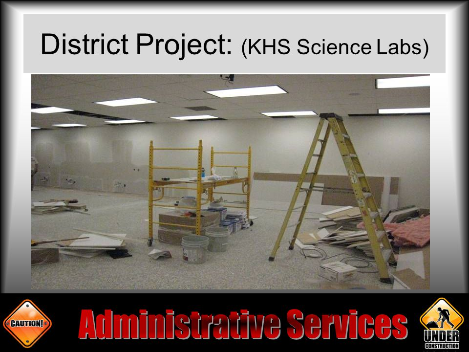 District Project: (KHS Science Labs)