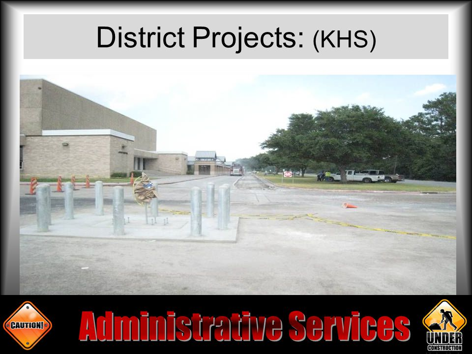 District Projects: (KHS)